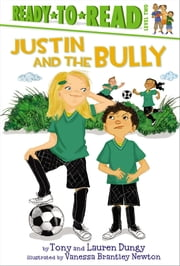 Justin and the Bully - with audio recording ebook by Tony Dungy,Lauren Dungy,Vanessa  Brantley Newton