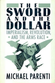 The Sword & The Dollar ebook by Michael J. Parenti