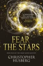 Chaos Queen - Fear the Stars ebook by Christopher Husberg
