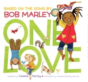 One Love ebook by Cedella Marley,Bob Marley,Vanessa Brantley-Newton