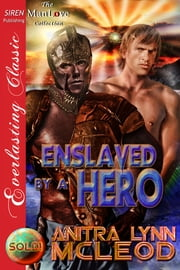Enslaved by a Hero ebook by Anitra Lynn McLeod