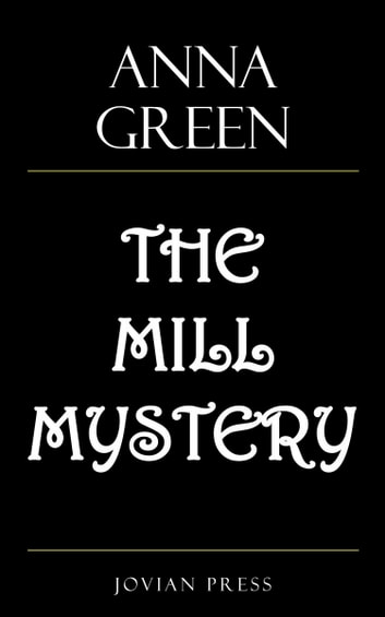 The Mill Mystery ebook by Anna Green