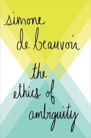 The Ethics of Ambiguity ebooks by Simone de Beauvoir