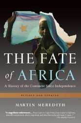 The Fate of Africa - A History of the Continent Since Independence ebook by Martin Meredith