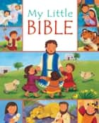 My Little Bible ebook by Christina Goodings