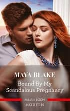 Bound by My Scandalous Pregnancy ebook by