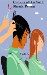 Curl up and Dye: Vol. II Rhonda Returns ebook by Geltab