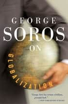 George Soros On Globalization ebook by George Soros