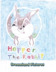 Hopper The Rabbit ebook by Dreamworld Pictures
