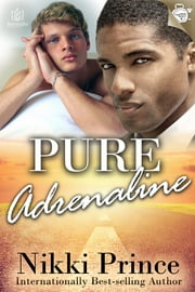 Pure Adrenaline ebook by Nikki Prince