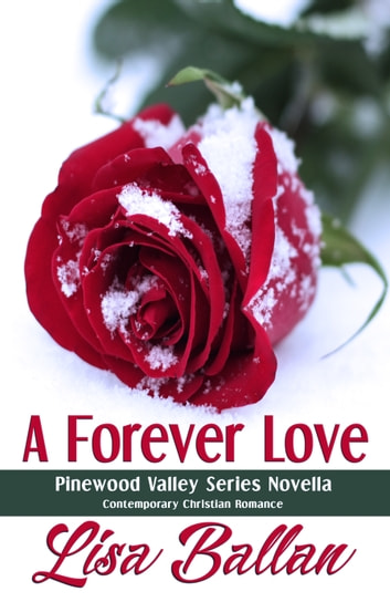 A Forever Love - Pinewood Valley Series Novella ebook by Lisa Ballan