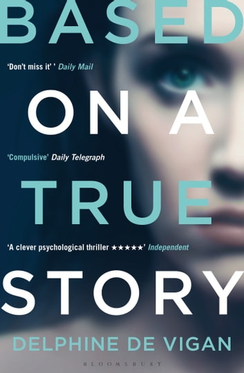 Based on a True Story ebook by Delphine de Vigan