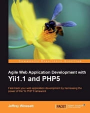 Agile Web Application Development with Yii1.1 and PHP5 ebook by Jeffrey Winesett