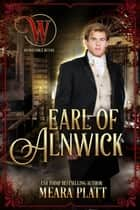 Earl of Alnwick - Wicked Earls' Club, #29 ebook by