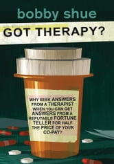Got Therapy? ebook by Bobby Shue