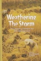 Weathering the Storm: The Economies of Southeast Asia in the 1930s Depression ebook by Peter Boomgaard, Ian Brown
