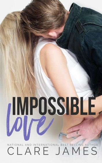 Impossible Love - Impossible Love, #1 ebook by Clare James