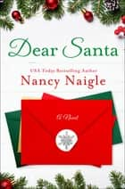 Dear Santa - A Novel ebook by Nancy Naigle