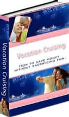 Vacation Cruising ebook by Anonymous