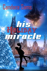 His Holiday Miracle ebook by Candace  Sams