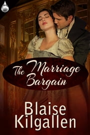 The Marriage Bargain ebook by Blaise Kilgallen