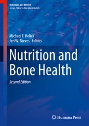 Nutrition and Bone Health ebook by Michael F. Holick,Jeri W. Nieves
