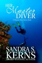 Her Master Diver ebook by Sandra S. Kerns