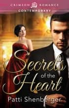 Secrets of the Heart ebook by Patti Shenberger