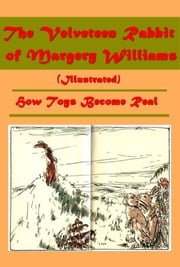 The Velveteen Rabbit (Illustrated) ebook by Margery Williams Bianco