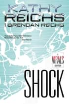 Shock - A Virals Special from G.P. Putnam's Sons ebook by Kathy Reichs, Brendan Reichs