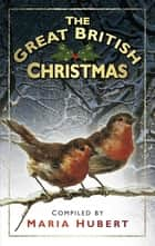 The Great British Christmas ebook by Maria Hubert