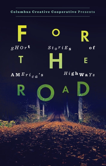 For the Road - Short Stories of America's Highways ebook by Emily Hitchcock,Brad Pauquette