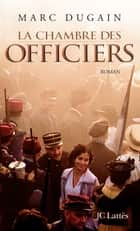 La Chambre des officiers ebook by Marc Dugain
