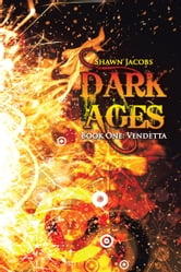 Dark Ages - Book One: Vendetta ebook by Shawn Jacobs