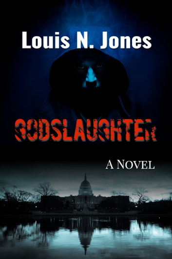 Godslaughter - A Christian Suspense Novel eBook by Louis N. Jones
