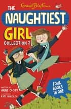 The Naughtiest Girl Collection 2 - Books 4-7 ebook by Enid Blyton, Anne Digby