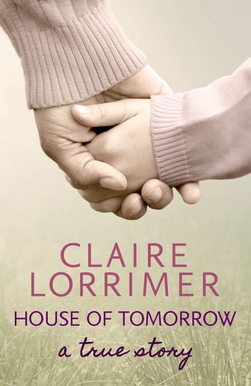 House of Tomorrow ebook by Claire Lorrimer