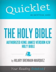 Quicklet on The Holy Bible: Authorized King James Version ebook by Hilary  Brennan-Marquez