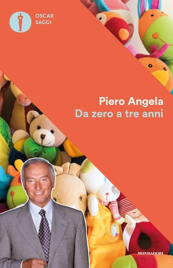Da zero a tre anni ebook by Piero Angela