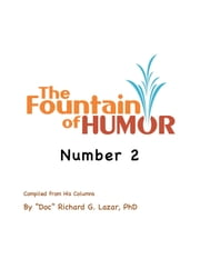The Fountain of Humor Number 2 ebook by Richard G. Lazar,PhD