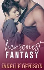 Her Sexiest Fantasy ebook by Janelle Denison