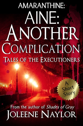 Aine: Another Complication (Tales of the Executioners) ebook by Joleene Naylor