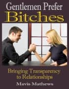 Gentlemen Prefer Bitches ebook by Mavis Mathews
