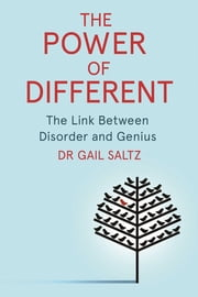 The Power of Different - The Link Between Disorder and Genius ebook by Dr. Gail Saltz