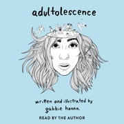 Adultolescence audiobook by Gabbie Hanna