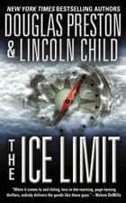 The Ice Limit ebook by Douglas Preston, Lincoln Child