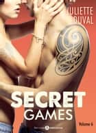 Secret Games - 6 ebook by Juliette Duval