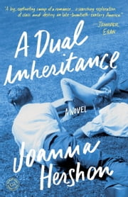 A Dual Inheritance - A Novel ebook by Joanna Hershon