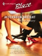 Afternoon Delight ebook by Mia Zachary