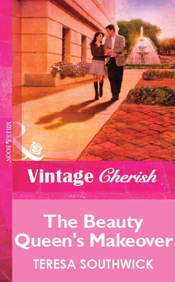 The Beauty Queen's Makeover (Mills & Boon Vintage Cherish) ebook by Teresa Southwick